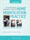 An Occupational Therapists Guide to Home Modification Practice, Second Edition - eBook