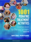 1001 Pediatric Treatment Activities : Creative Ideas for Therapy Sessions, Second Edition - eBook