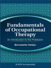 Fundamentals of Occupational Therapy : An Introduction to the Profession - eBook