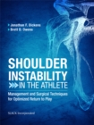 Shoulder Instability in the Athlete : Management and Surgical Techniques for Optimized Return to Play - eBook