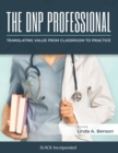 The DNP Professional : Translating Value from Classroom to Practice - Book