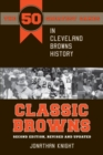 Classic Browns : The 50 Greatest Games in Cleveland Browns History - Second Edition, Revised and Updated - eBook