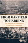 From Garfield to Harding : The Success of Midwestern Front Porch Campaigns - eBook