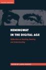 Hemingway in the Digital Age : Reflections on Teaching, Reading, and Understanding - eBook