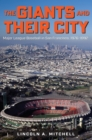 The Giants and Their City : Major League Baseball in San Francisco, 1976-1992 - eBook