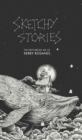 Sketchy Stories : The Spectacular Sketchbook of Kerby Rosanes - Book