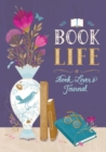 Book Life : A Reader's Journal - Book