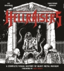 Hellraisers : A Complete Visual History of Heavy Metal Mayhem - Book