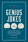 Genius Jokes : Laugh Your Way Through History, Science, Culture & Learn a Little Something Along the Way - Book