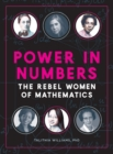 Power in Numbers : The Rebel Women of Mathematics - Book