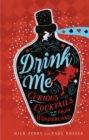 Drink Me : Curious Cocktails from Wonderland - Book
