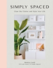 Simply Spaced : Clear the Clutter and Style Your Life - Book