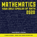 Mathematics: Your Daily Epsilon of Math 2020 : 12 Month Calendar  January Through December 2020 - Book