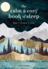 The Calm and Cozy Book of Sleep : Rest + Dream + Live - Book