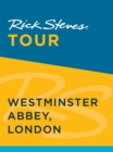 Rick Steves Tour: Westminster Abbey, London - eBook