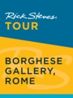 Rick Steves Tour: Borghese Gallery, Rome - eBook