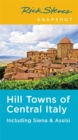 Rick Steves Snapshot Hill Towns of Central Italy (Fifth Edition) : Including Siena & Assisi - Book
