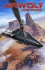 Airwolf Airstrikes Volume 1 - Book