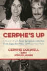 Cerphe's Up : A Musical Life with Bruce Springsteen, Little Feat, Frank Zappa, Tom Waits, CSNY, and Many More - eBook