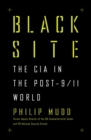 Black Site : The CIA in the Post-9/11 World - Book