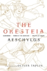 The Oresteia : Agamemnon, Women at the Graveside, Orestes in Athens - Book