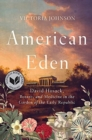 American Eden : David Hosack, Botany, and Medicine in the Garden of the Early Republic - Book