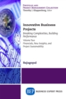 Innovative Business Projects : Breaking Complexities, Building Performance, Volume Two: Financials, New Insights, and Project Sustainability - eBook