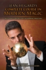 Jean Hugard's Complete Course in Modern Magic : Skills and Sorcery for the Aspiring Magician - eBook