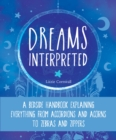 Dreams Interpreted : A Bedside Handbook Explaining Everything from Accordions and Acorns to Zebras and Zippers - eBook