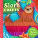 Sloth Crafts : 18 Fun & Creative Step-by-Step Projects - Book