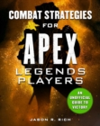 Combat Strategies for Apex Legends Players : An Unofficial Guide to Victory - Book