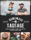 Homemade Sausage : Recipes and Techniques to Grind, Stuff, and Twist Artisanal Sausage at Home - Book
