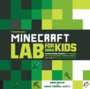 Unofficial Minecraft Lab for Kids : Family-Friendly Projects for Exploring and Teaching Math, Science, History, and Culture Through Creative Building - Book