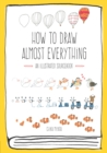 How to Draw Almost Everything : An Illustrated Sourcebook - Book