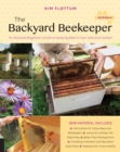 The Backyard Beekeeper, 4th Edition : An Absolute Beginner's Guide to Keeping Bees in Your Yard and Garden - Book