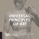 The Pocket Universal Principles of Art : 100 Key Concepts for Understanding, Analyzing, and Practicing Art - Book
