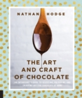 The Art and Craft of Chocolate : An enthusiast's guide to selecting, preparing and enjoying artisan chocolate at home - Book