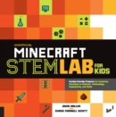 Unofficial Minecraft STEM Lab for Kids : Family-Friendly Projects for Exploring Concepts in Science, Technology, Engineering, and Math - Book
