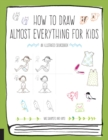 How to Draw Almost Everything for Kids - Book