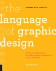The Language of Graphic Design Revised and Updated : An illustrated handbook for understanding fundamental design principles - Book