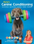 Kyra's Canine Conditioning : Peak Performance * Injury Prevention * Coordination * Flexibility * Rehabilitation - Book