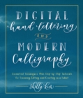 Digital Hand Lettering and Modern Calligraphy : Essential Techniques Plus Step-By-Step Tutorials for Scanning, Editing, and Creating on a Tablet - Book