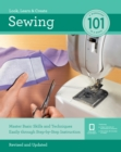 Sewing 101 : Master Basic Skills and Techniques Easily Through Step-by-Step Instruction - Book