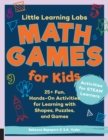 Little Learning Labs: Math Games for Kids, abridged paperback edition : 25+ Fun, Hands-On Activities for Learning with Shapes, Puzzles, and Games - Book