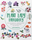Plant Lady Embroidery : 300 Botanical Embroidery Motifs & Designs to Stitch - Book