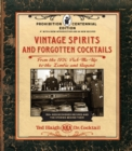 Vintage Spirits and Forgotten Cocktails: Prohibition Centennial Edition : From the 1920 Pick-Me-Up to the Zombie and Beyond - 150+ Rediscovered Recipes and the Stories Behind Them, With a New Introduc - Book