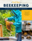 First Time Beekeeping : An Absolute Beginner's Guide to Beekeeping - Book