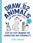 Draw 62 Animals and Make Them Happy : Step-by-Step Drawing for Characters and Personality - For Artists, Cartoonists, and Doodlers - Book