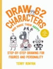Draw 62 Characters and Make Them Happy : Step-by-Step Drawing for Figures and Personality - For Artists, Cartoonists, and Doodlers - Book