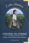 United to Strike: A Story of the Delano Grape Workers - Book